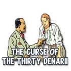 The Curse of the Thirty Denarii gra