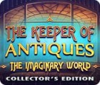 The Keeper of Antiques: The Imaginary World Collector's Edition gra