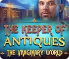 The Keeper of Antiques: The Imaginary World gra