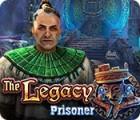 The Legacy: Prisoner gra