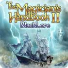 The Magician's Handbook II: BlackLore gra