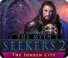 The Myth Seekers 2: The Sunken City gra