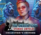 The Unseen Fears: Stories Untold Collector's Edition gra