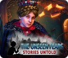 The Unseen Fears: Stories Untold gra