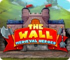 The Wall: Medieval Heroes gra