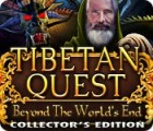 Tibetan Quest: Beyond the World's End Collector's Edition gra