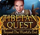 Tibetan Quest: Beyond the World's End gra