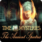 Time Mysteries: The Ancient Spectres gra
