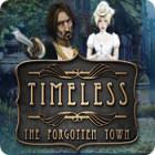 Timeless: The Forgotten Town gra