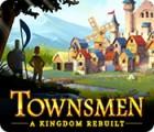 Townsmen: A Kingdom Rebuilt gra
