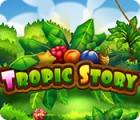 Tropic Story gra