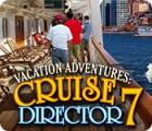 Vacation Adventures: Cruise Director 7 gra