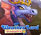 Weather Lord: Graduation gra