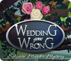 Wedding Gone Wrong: Solitaire Murder Mystery gra