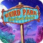 Weird Park: The Final Show gra
