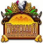 Westward II: Heroes of the Frontier gra