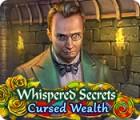 Whispered Secrets: Cursed Wealth gra