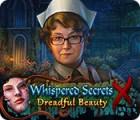 Whispered Secrets: Dreadful Beauty gra
