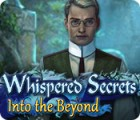 Whispered Secrets: Into the Beyond gra