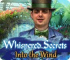 Whispered Secrets: Into the Wind gra