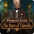 Whispered Secrets: The Story of Tideville gra