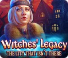 Witches' Legacy: The City That Isn't There gra